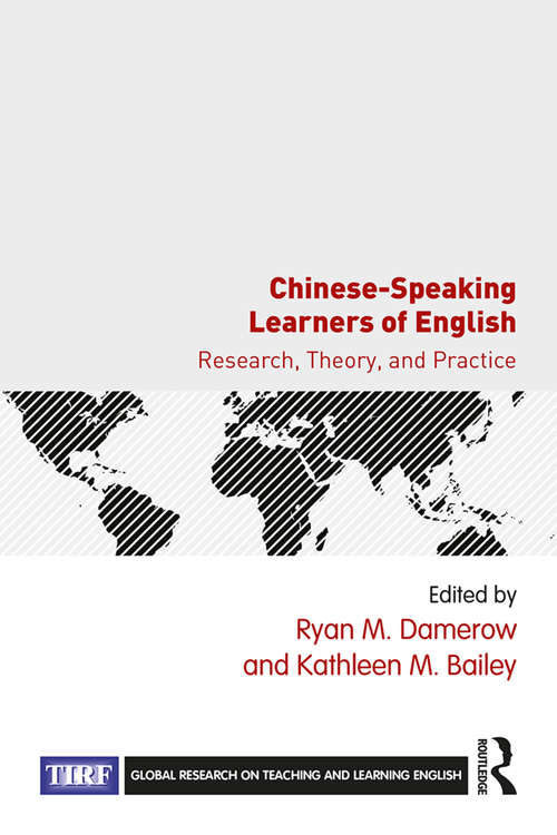Chinese-Speaking Learners of English: Research, Theory, and Practice (Global Research on Teaching and Learning English)
