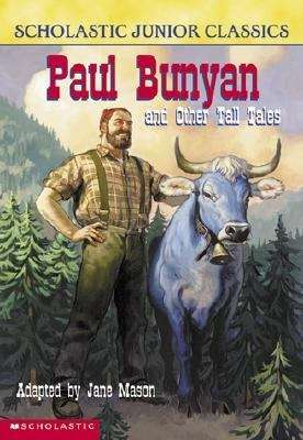Paul Bunyan and Other Tall Tales: The Junior Novel