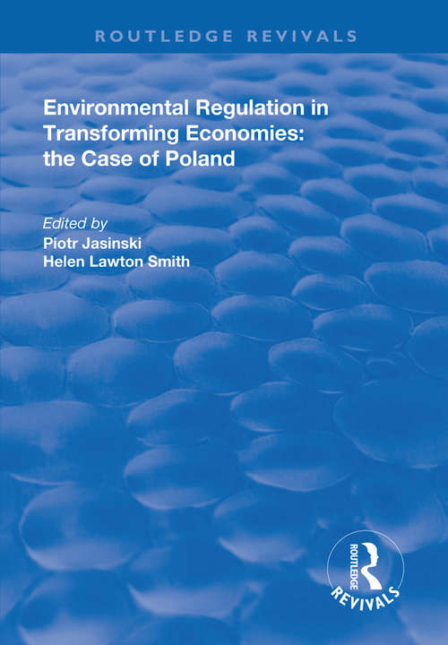 Environmental Regulation in Transforming Economies: The Case of Poland (Routledge Revivals)