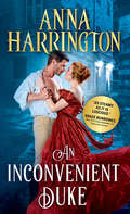 An Inconvenient Duke (Lords of the Armory #1)