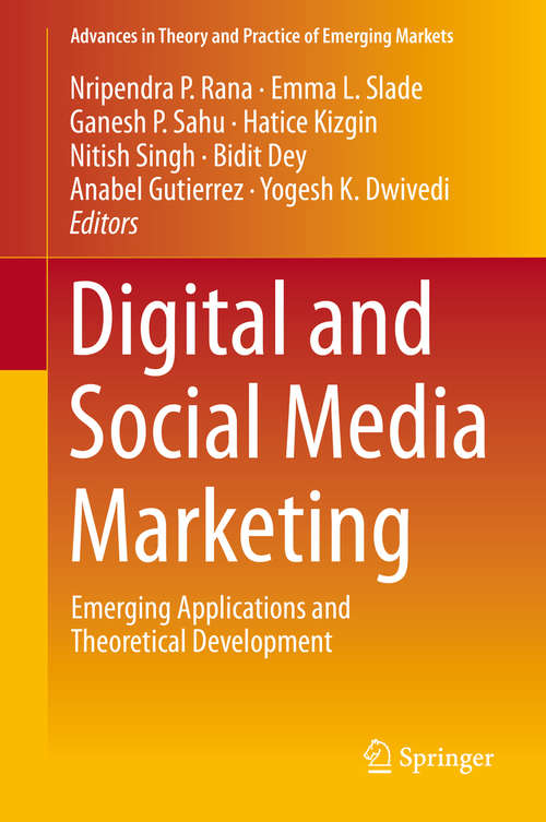 Digital and Social Media Marketing: Emerging Applications and Theoretical Development (Advances in Theory and Practice of Emerging Markets)