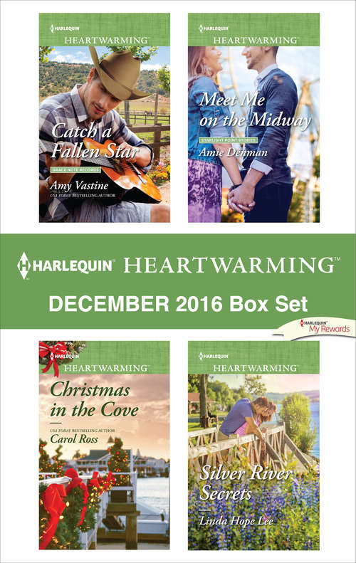 Harlequin Heartwarming December 2016 Box Set: Catch a Fallen Star\Christmas in the Cove\Meet Me on the Midway\Silver River Secrets