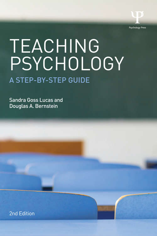 Teaching Psychology: A Step-By-Step Guide, Second Edition (Teaching Psychological Science Ser. #6)