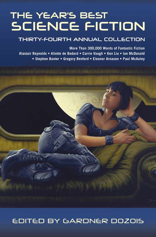 The Year's Best Science Fiction: Thirty-Fourth Annual Collection (Year's Best Science Fiction #34)