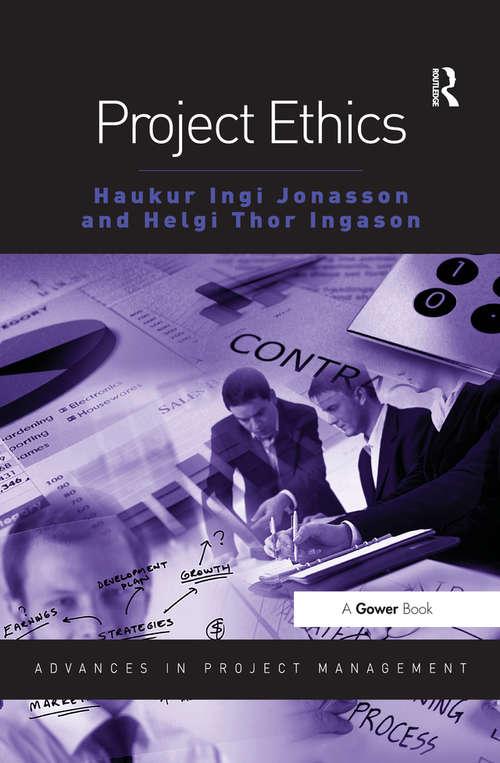 Project Ethics (Advances in Project Management)