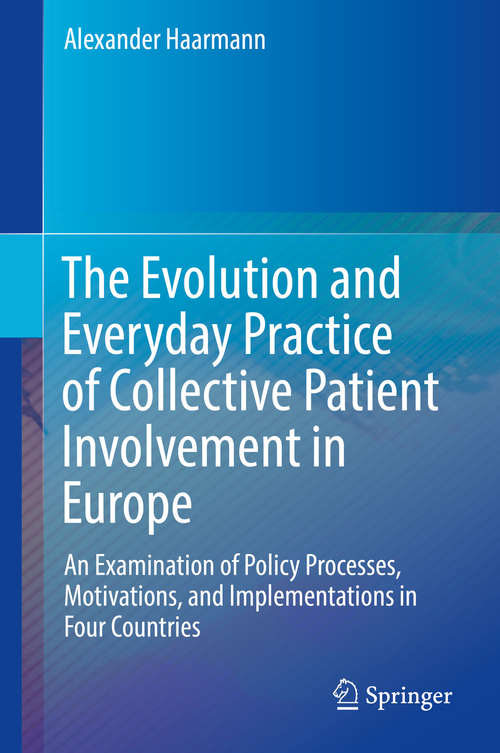 The Evolution and Everyday Practice of Collective Patient Involvement in Europe