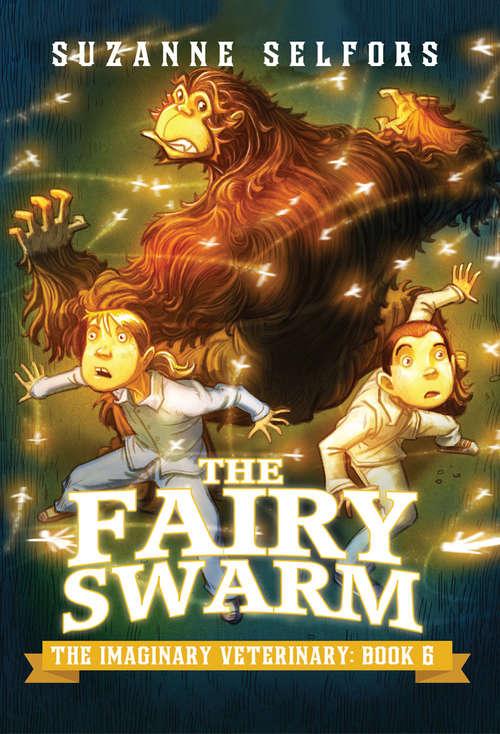 The Fairy Swarm (The Imaginary Veterinary #6)