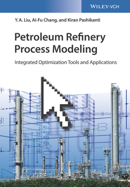 Petroleum Refinery Process Modeling: Integrated Optimization Tools and Applications