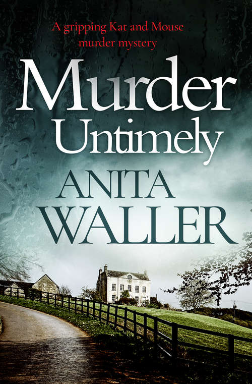 Murder Untimely: A Gripping Kat and Mouse Murder Mystery (The Kat and Mouse Murder Mysteries #4)