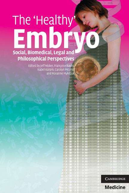 The 'Healthy' Embryo: Social, Biomedical, Legal and Philosophical Perspectives