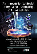 An Introduction to Health Information Technology in LTPAC Settings (HIMSS Book Series)