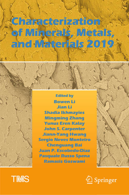 Characterization of Minerals, Metals, and Materials 2019 (The Minerals, Metals & Materials Series)