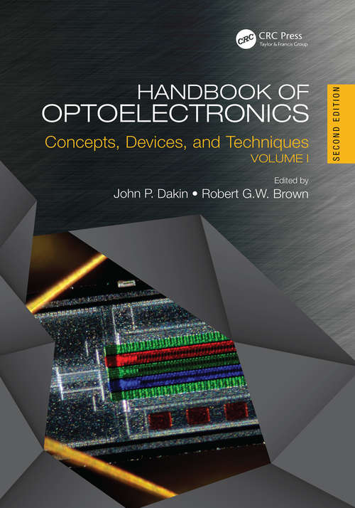 Handbook of Optoelectronics: Concepts, Devices, and Techniques (Volume One) (Series in Optics and Optoelectronics)