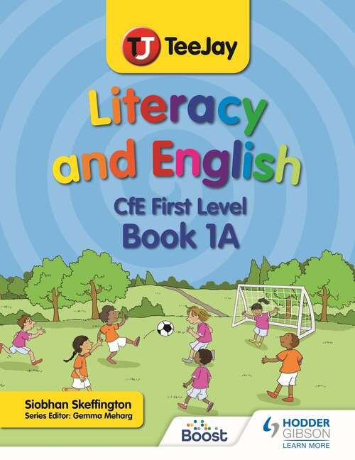 TeeJay Literacy and English CfE First Level Book 1A