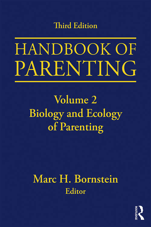 Handbook of Parenting: Volume 2: Biology and Ecology of Parenting, Third Edition