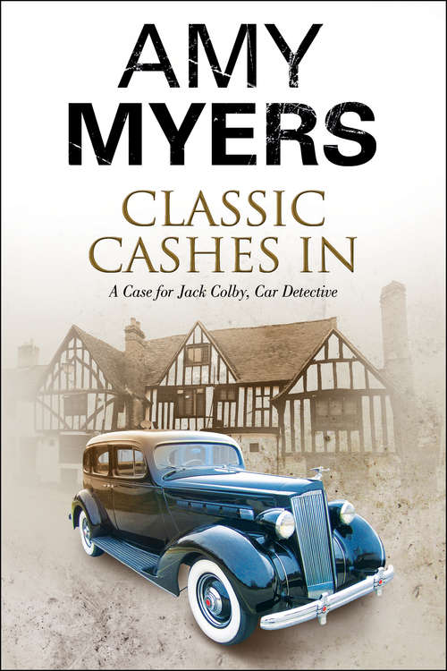 Classic Cashes In: A British Classic Car Mystery (The Jack Colby, Car Detective Mysteries #6)