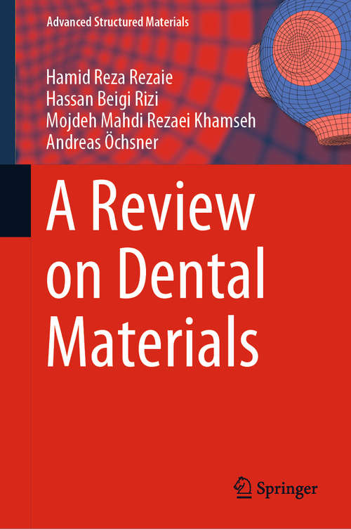 A Review on Dental Materials (Advanced Structured Materials #123)