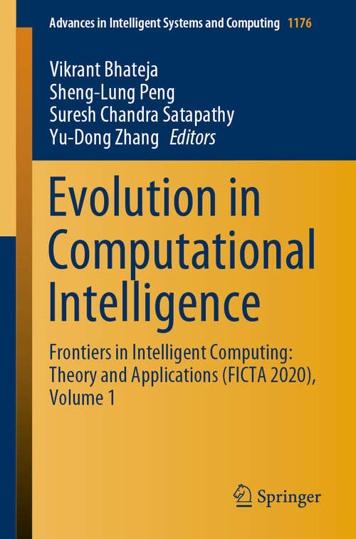 Evolution in Computational Intelligence: Frontiers in Intelligent Computing: Theory and Applications (FICTA 2020), Volume 1 (Advances in Intelligent Systems and Computing #1176)