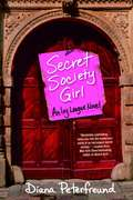 Secret Society Girl: An Ivy League Novel (Secret Society Girl #1)