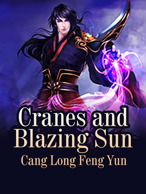 Cranes and Blazing Sun: Volume 1 (Volume 1 #1)