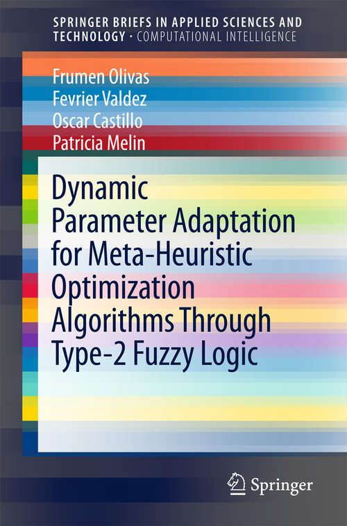 Dynamic Parameter Adaptation for Meta-Heuristic Optimization Algorithms Through Type-2 Fuzzy Logic (SpringerBriefs in Applied Sciences and Technology)