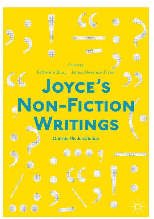 Joyce's Non-Fiction Writings: 'outside His Jurisfiction'