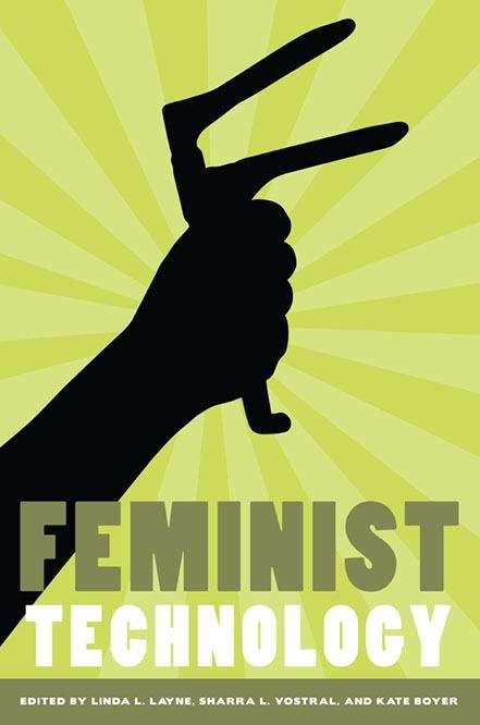 Feminist Technology (Women, Gender, and Technology)