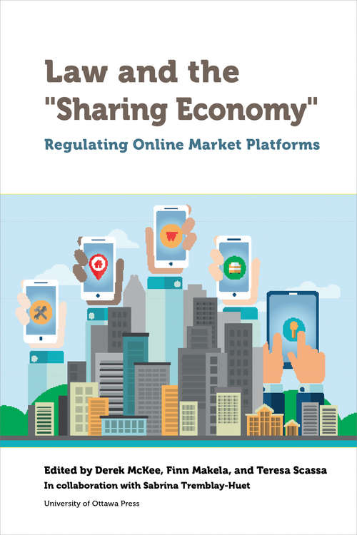 """Law and the """"Sharing Economy"""": Regulating Online Market Platforms (Law, Technology and Media)"""