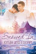 Snowed In: Jonah and Cooper (Snowed In)
