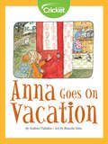 Anna Goes on Vacation