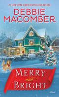 Merry and Bright: A Christmas Novel (Christmas Ser.)
