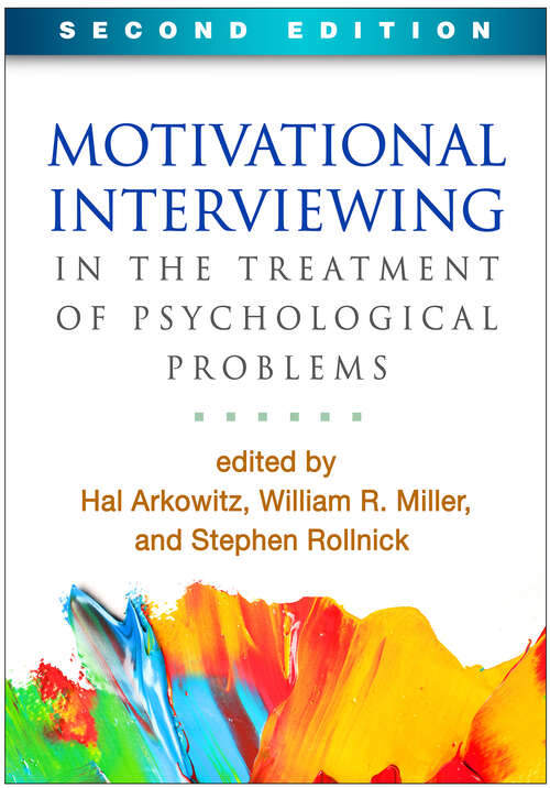 Motivational Interviewing in the Treatment of Psychological Problems, Second Edition (Applications of Motivational Interviewing)