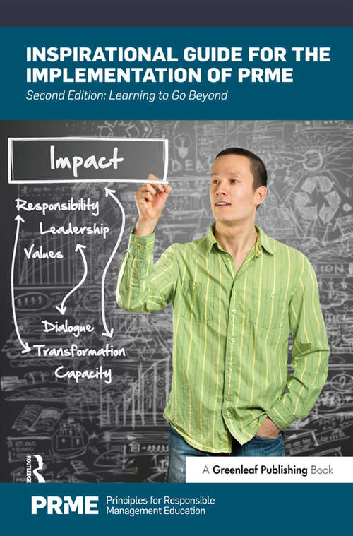 Inspirational Guide for the Implementation of PRME: Learning to Go Beyond (The Principles for Responsible Management Education Series)