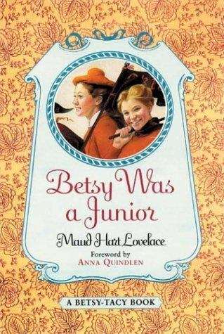 Betsy Was A Junior (Betsy-Tacy series)