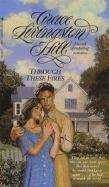 Through These Fires (Grace Livingston Hill Series #46)