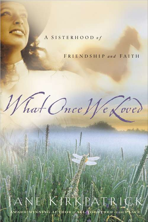 What Once We Loved (Kinship and Courage #3)