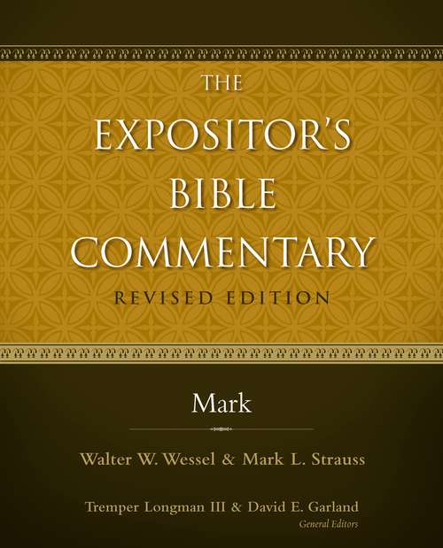 Mark: The Expositor's Bible Commentary