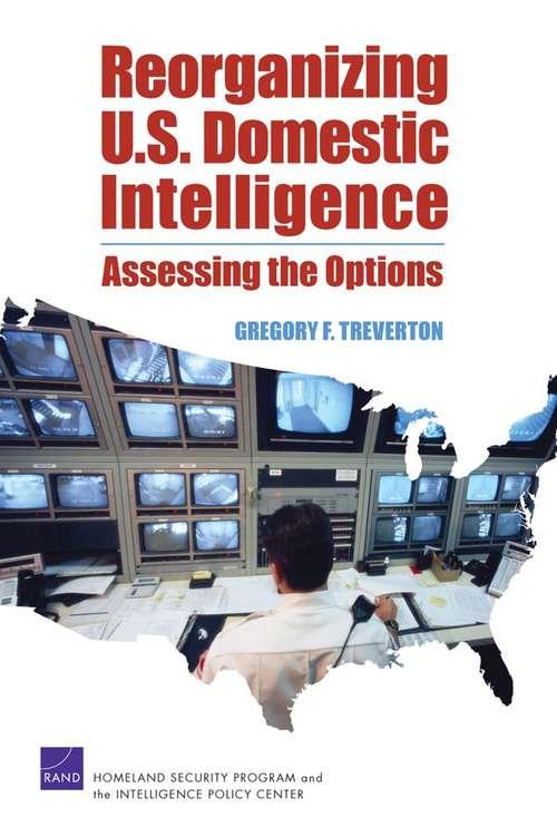 Reorganizing U.S. Domestic Intelligence