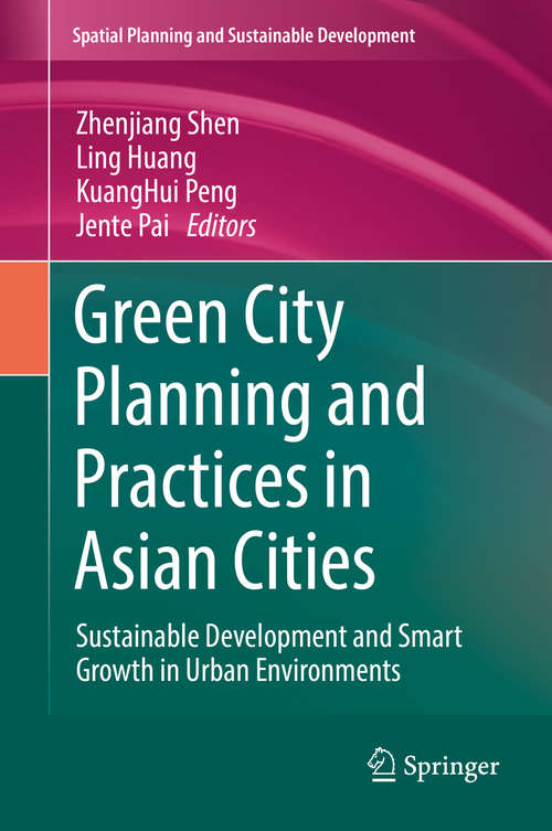 Green City Planning and Practices in Asian Cities: Sustainable Development And Smart Growth In Urban Environments (Strategies for Sustainability)