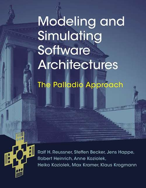 Modeling and Simulating Software Architectures: The Palladio Approach