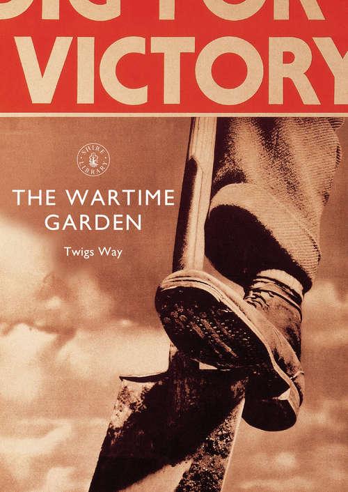 The Wartime Garden