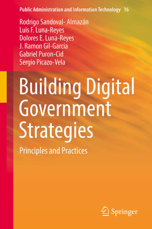 Building Digital Government Strategies: Principles and Practices (Public Administration and Information Technology #16)