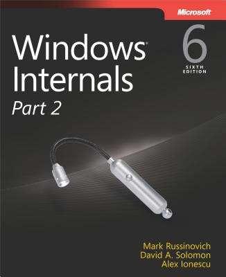 Windows® Internals, Sixth Edition, Part 2