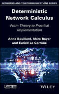 Deterministic Network Calculus: From Theory to Practical Implementation