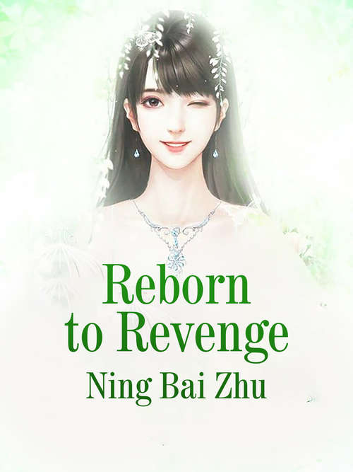 Reborn to Revenge: Volume 3 (Volume 3 #3)