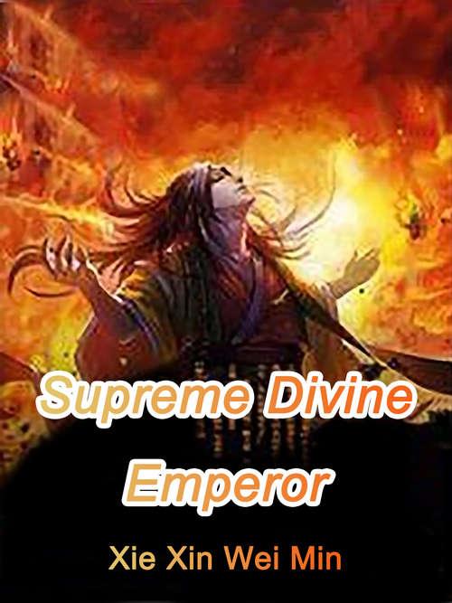 Supreme Divine Emperor: Volume 1 (Volume 1 #1)