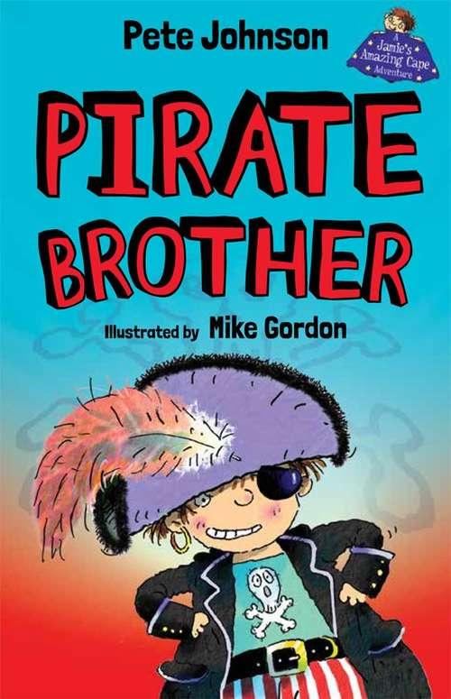 Pirate Brother (Jamie's Amazing Cape Adventures)
