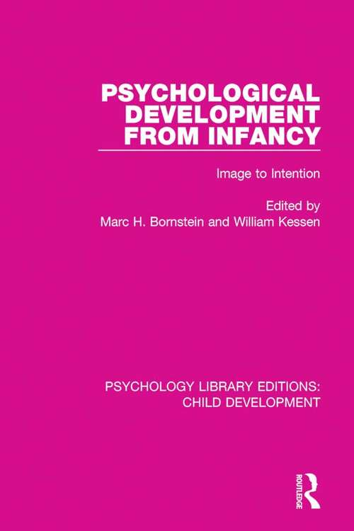 Psychological Development From Infancy: Image to Intention (Psychology Library Editions: Child Development #2)