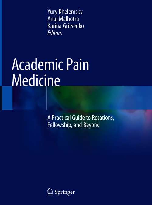 Academic Pain Medicine: A Practical Guide to Rotations, Fellowship, and Beyond