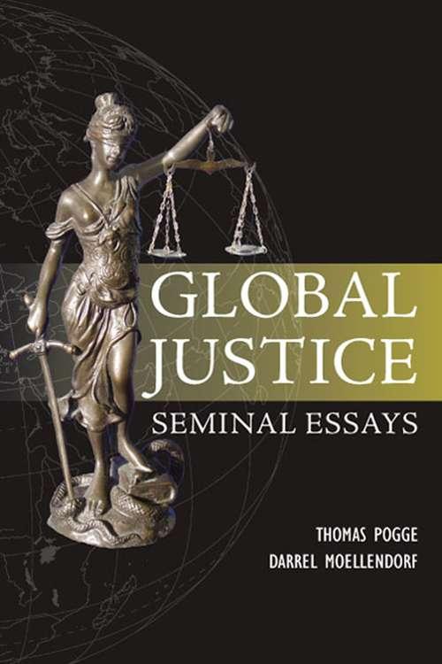 Global Justice: Seminal Essays